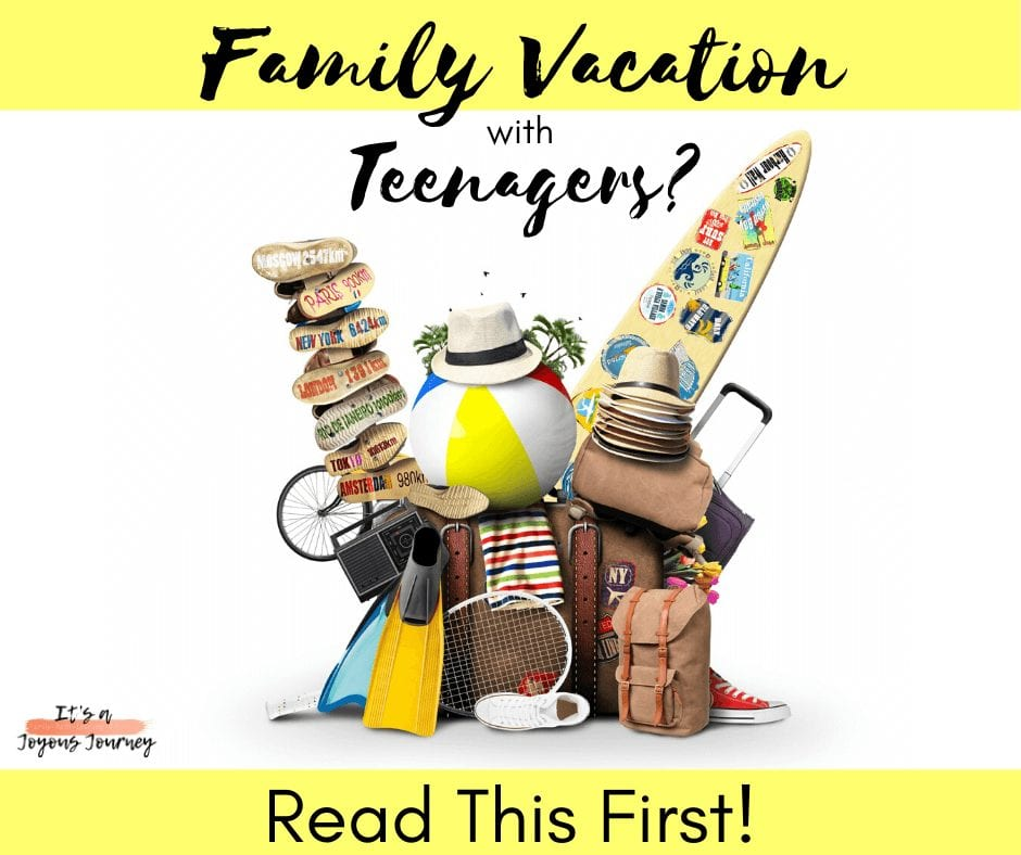 Family Vacations With Teenagers? Read This First!